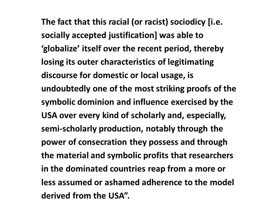 The fact that this racial (or racist) sociodicy [i. e